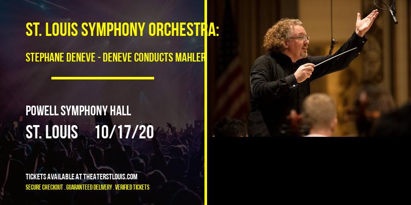 St. Louis Symphony Orchestra: Stephane Deneve - Deneve Conducts Mahler at Powell Symphony Hall