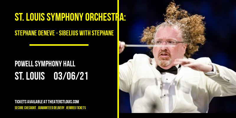 St. Louis Symphony Orchestra: Stephane Deneve - Sibelius with Stephane at Powell Symphony Hall