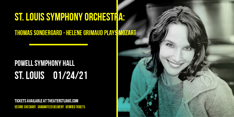 St. Louis Symphony Orchestra: Thomas Sondergard - Helene Grimaud Plays Mozart at Powell Symphony Hall