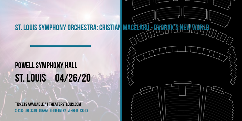 St. Louis Symphony Orchestra: Cristian Macelaru - Dvorak's New World at Powell Symphony Hall