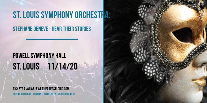 St. Louis Symphony Orchestra: Stephane Deneve - Hear Their Stories at Powell Symphony Hall