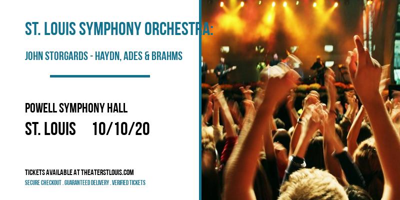 St. Louis Symphony Orchestra: John Storgards - Haydn, Ades & Brahms at Powell Symphony Hall