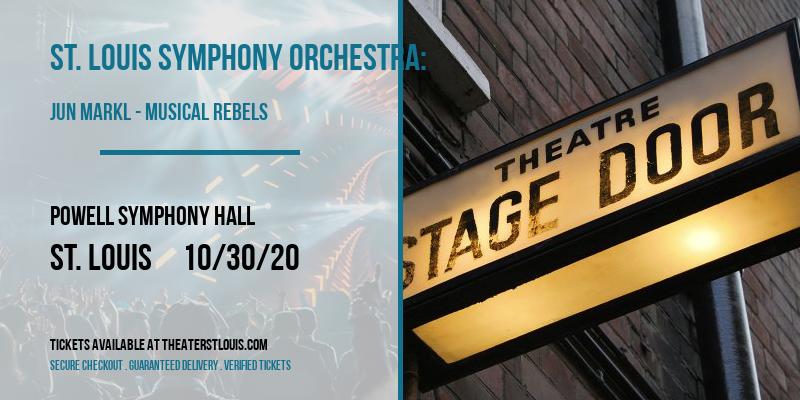 St. Louis Symphony Orchestra: Jun Markl - Musical Rebels at Powell Symphony Hall