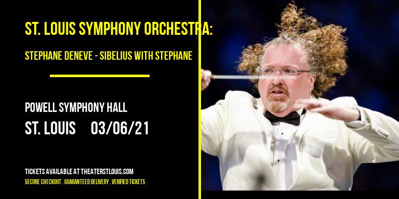 St. Louis Symphony Orchestra: Stephane Deneve - Sibelius with Stephane at Powell Symphony Hall