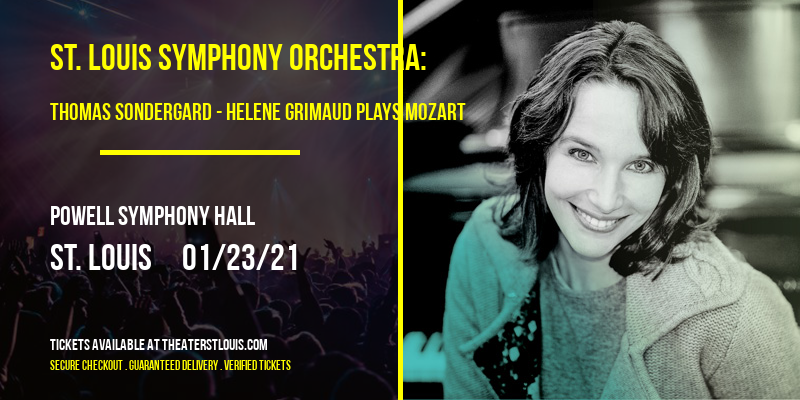 St. Louis Symphony Orchestra: Thomas Sondergard - Helene Grimaud Plays Mozart at Powell Symphony Hall