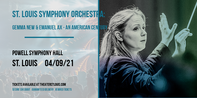 St. Louis Symphony Orchestra: Gemma New & Emanuel Ax - An American Century at Powell Symphony Hall