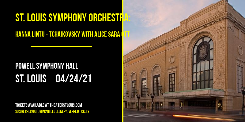 St. Louis Symphony Orchestra: Hanna Lintu - Tchaikovsky with Alice Sara Ott at Powell Symphony Hall