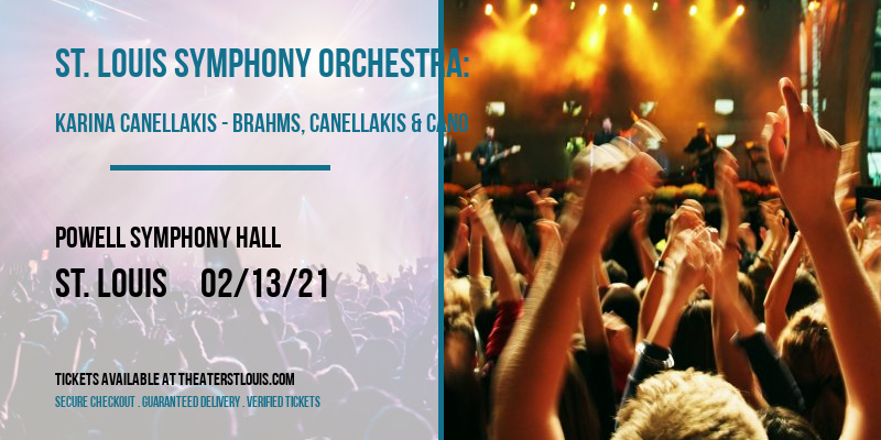 St. Louis Symphony Orchestra: Karina Canellakis - Brahms, Canellakis & Cano at Powell Symphony Hall