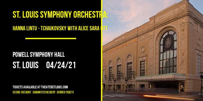 St. Louis Symphony Orchestra: Hanna Lintu - Tchaikovsky with Alice Sara Ott at Powell Symphony Hall